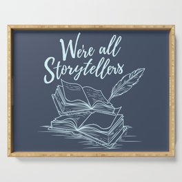 We're All Storytellers Serving Tray