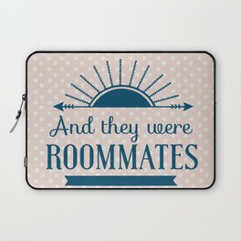And They Were Roommates (Pink) Laptop Sleeve