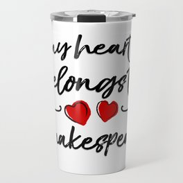 Heart Belongs to Shakespeare 1 Travel Mug
