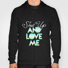 SHUT UP AND LOVE ME © AQUA LIMITED EDITION Hoody