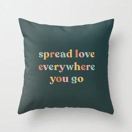 spread love everywhere you go Throw Pillow