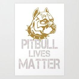 Pitbull Lives Matter Art Print