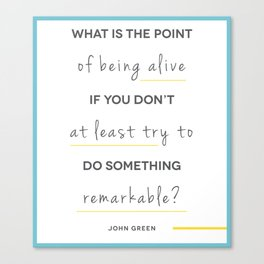 Do Something Remarkable Canvas Print
