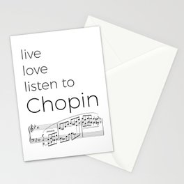 Live, love, listen to Chopin Stationery Cards