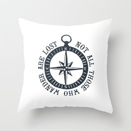 Not All Who Wander Are Lost Throw Pillow