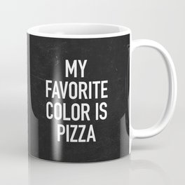 My Favorite Color is Pizza Coffee Mug
