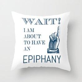 My Epiphany Throw Pillow