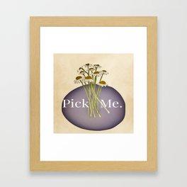 Pick Me. Framed Art Print