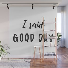 Good Day Wall Mural