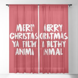 Merry Christmas Ya Filthy Animal, Funny, Saying Sheer Curtain