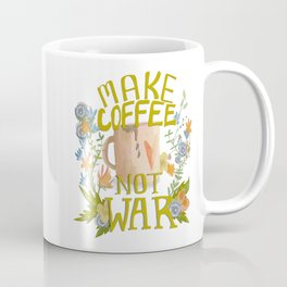 Make Coffee, Not War Coffee Mug