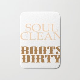 """Keep Your Soul Clean and your Boots Dirty"" T-shirt Design in brown tones. Cleanse Bright Future Bath Mat"