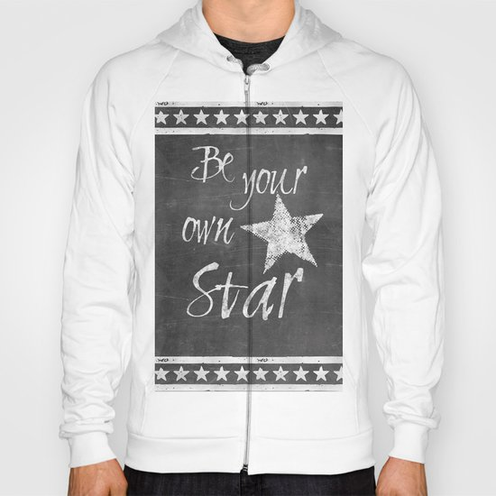 Be your own star chalkboard Typography Hoody