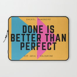 Sheryl Sandberg Done is Better Than Perfect Laptop Sleeve