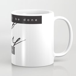 God's Will Be Done Coffee Mug