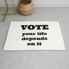 Vote - your life depends on it Rug