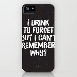 Drink to Forget iPhone Case