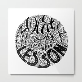 Forget the Mistake Remember the Lesson Metal Print