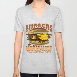 Funny Food Lover Burgers Healthier than Crystal Meth Unisex V-Neck