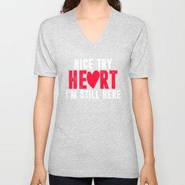 nice try heart i'm still here Unisex V-Neck