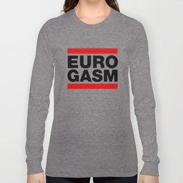 Euro Gasm Long Sleeve T-shirt