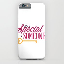 My Special Someone Valentines Day iPhone Case