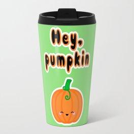 Hey, Pumpkin Travel Mug
