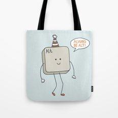 Always Be Alt Tote Bag