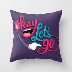 Okay Let's Go Throw Pillow