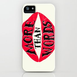 More Than Words iPhone Case