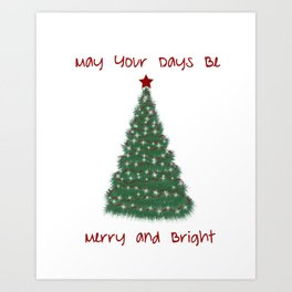 Christmas wall art May your days be merry and bright Art Print