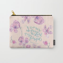 A Woman to be Praised - Proverbs 31:30 - For Mothers Carry-All Pouch