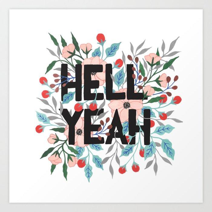 Hell Yeah Kunstdrucke