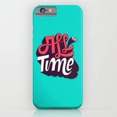 All The Time Slim Case iPhone 6s