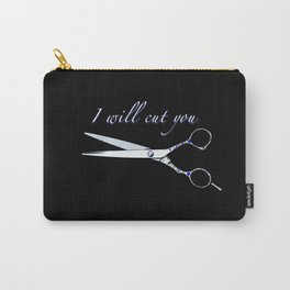 I will cut you (Sapphire) Carry-All Pouch