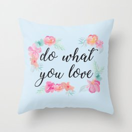 Baesic Do What You Love Throw Pillow