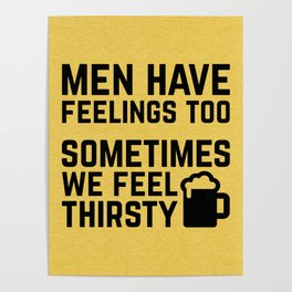 Men Have Feelings Funny Quote Poster
