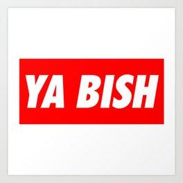 Ya Bish Typography Art Print