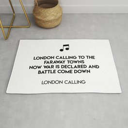 London calling to the faraway towns Now war is declared and battle come down  London Calling Rug