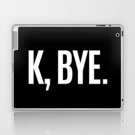 K, BYE OK BYE K BYE KBYE (Black & White) Laptop & iPad Skin