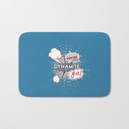 You're one dynamite Gal.. funny disney pixar.. wreck it ralph quote Bath Mat