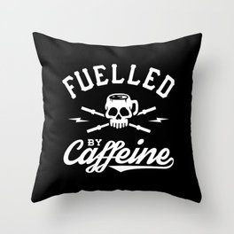 Fuelled By Caffeine Throw Pillow