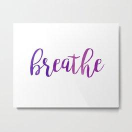 Breathe Quote - Purple Metal Print