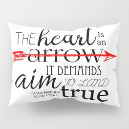 THE HEART IS AN ARROW | SIX OF CROWS BY LEIGH BARDUGO Pillow Sham