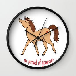 Be proud of yourself! Wall Clock