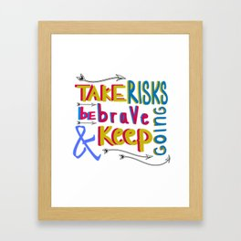 take risk and be brave Framed Art Print
