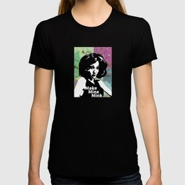 Make Mine Mink T-shirt