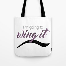 I'm Going To Wing It Tote Bag