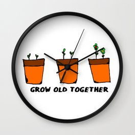 GROW OLD TOGETHER Wall Clock