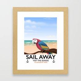 Sail Away Visit the seaside Parrot Framed Art Print